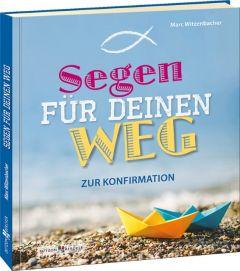 Segen für deinen Weg Witzenbacher, Marc 9783766624413