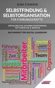 Selbstfindung & Selbstorganisation für Führungskräfte - Erfolgreiche Mitarbeiterführung mit Empathie & Werten Dirk, Stemper (Dr.) 9783965834705