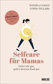 Selfcare für Mamas Gaigg, Daniela/Syllaba, Linda 9783407866608