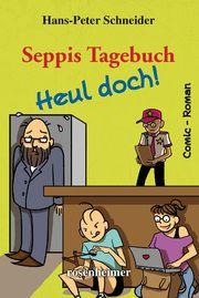 Seppis Tagebuch - Heul doch! Schneider, Hans-Peter 9783475548390