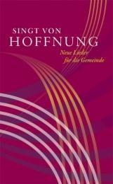 Singt von Hoffnung Evangelisch-Lutherisches Landeskirchenamt Sachsens 9783374025909