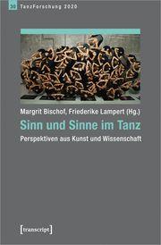 Sinn und Sinne im Tanz Margrit Bischof/Friederike Lampert 9783837653403