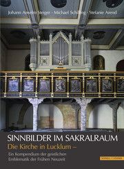 Sinnbilder im Sakralraum Steiger, Johann Anselm/Schilling, Michael/Arend, Stefanie 9783795435011