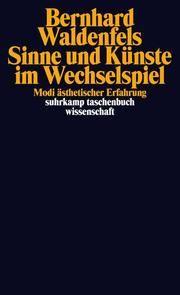 Sinne und Künste im Wechselspiel Waldenfels, Bernhard 9783518295731