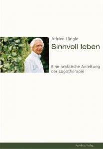 Sinnvoll leben Längle, Alfried 9783701730414