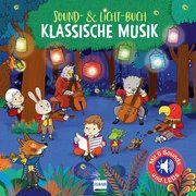 Sound-& Licht-Buch Klassische Musik Collet, Emilie 9783741523847