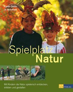 Spielplatz Natur Danks, Fiona/Schofield, Jo 9783038003793