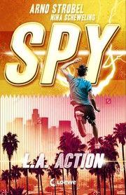 SPY - L.A. Action Strobel, Arno/Scheweling, Nina 9783743209718