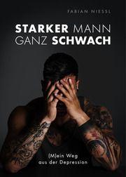 Starker Mann ganz schwach Nießl, Fabian 9783954532018