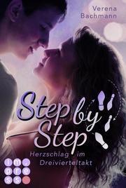 Step by Step. Herzschlag im Dreivierteltakt Bachmann, Verena 9783551301727