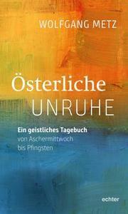 Österliche Unruhe Metz, Wolfgang 9783429056124