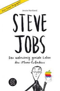 Steve Jobs - Das wahnsinnig geniale Leben des iPhone-Erfinders Hartland, Jessie 9783733502027