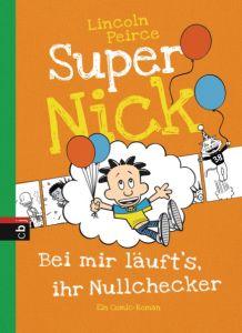Super Nick - Bei mir läuft's, ihr Nullchecker! Peirce, Lincoln 9783570171752