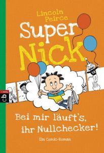 Super Nick - Bei mir läuft's, ihr Nullchecker! Peirce, Lincoln 9783570226537