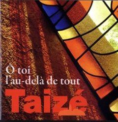 Taizé: Ô-toi l'au-delà de tout Berthier, Jacques/Gelineau, Joseph u a 3295750005703