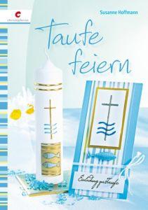Taufe feiern Hoffmann, Susanne 9783838833866