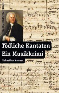 Tödliche Kantaten Knauer, Sebastian 9783831904297