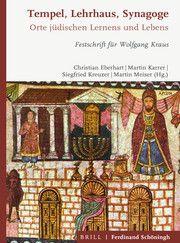 Tempel, Lehrhaus, Synagoge Christian A. Eberhart/Martin Karrer/Siegfried Kreuzer u a 9783506703491