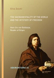 The Sacramentality of the World and the Mystery of Freedom Zocchi, Elisa 9783402137413