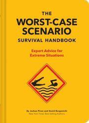 The Worst-Case Scenario Survival Handbook Piven, Joshua/Borgenicht, David 9781452172187