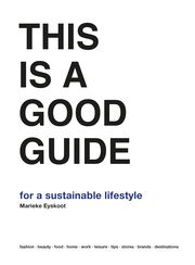 This is a Good Guide - for a Sustainable Lifestyle Eyskoot, Marieke 9789063694920