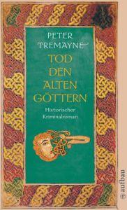 Tod den alten Göttern Tremayne, Peter 9783746624426