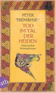 Tod im Tal der Heiden Tremayne, Peter 9783746622118