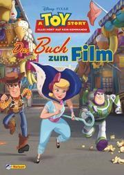 Toy Story 4 - Alles hört auf kein Kommando: Das Buch zum Film  9783845113982