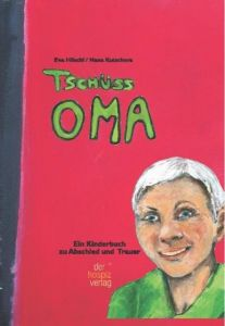 Tschüss Oma Höschl, Eva/Kutschera, Nana 9783981124095