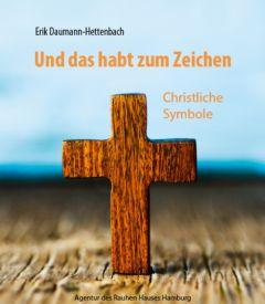 Und das habt zum Zeichen Daumann-Hettenbach, Erik 9783760013114