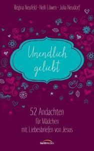 Unendlich geliebt Neufeld, Regina/Löwen, Nelli/Neudorf, Julia 9783865914705