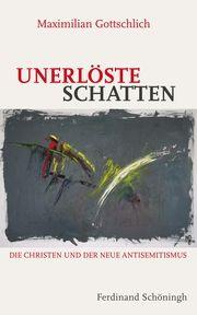 Unerlöste Schatten Gottschlich, Maximilian 9783506782472