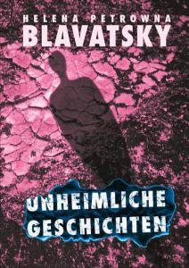 Unheimliche Geschichte Blavatsky, Helena P 9783924849542
