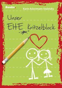 Unser Ehe-Kritzelblock Ackermann-Stoletzky, Karin 9783865064646