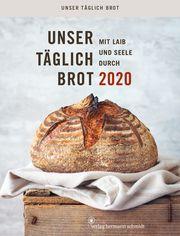 Unser täglich Brot - Mit Laib & Seele durch 2020  4260172810807
