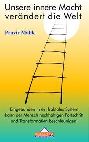 Unsere innere Macht verändert die Welt Malik, Pravir 9783932547980