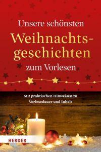 Unsere schönsten Weihnachtsgeschichten zum Vorlesen  9783451388606