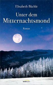 Unter dem Mitternachtsmond Büchle, Elisabeth 9783957342324