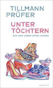 Unter Töchtern Prüfer, Tillmann 9783463407197