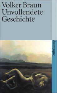 Unvollendete Geschichte Braun, Volker 9783518381601