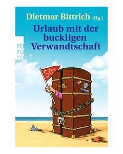Urlaub mit der buckligen Verwandtschaft Dietmar Bittrich 9783499630767