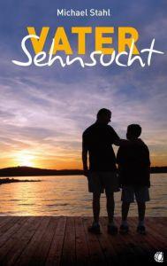 Vater-Sehnsucht Stahl, Michael 9783936322682