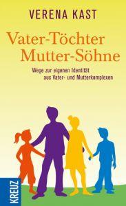 Vater-Töchter Mutter-Söhne Kast, Verena (Prof. Dr.) 9783451611148