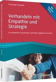 Verhandeln mit Empathie und Strategie Kuzinski, Christoph 9783648148266