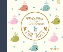 Viel Glück und Segen zur Taufe Irmtraut Fröse-Schreer 9783765531576