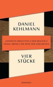 Vier Stücke Kehlmann, Daniel 9783498034757