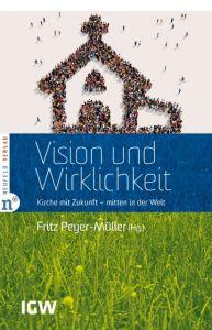 Vision und Wirklichkeit Fritz Peyer-Müller 9783862560769