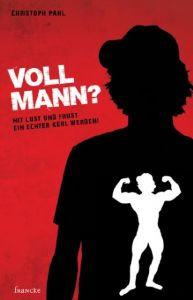 Voll Mann!? Pahl, Christoph 9783868273168