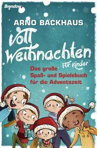 Voll Weihnachten Backhaus, Arno 9783961400737