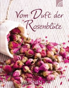 Vom Duft der Rosenblüte Cornelia Haverkamp 9783765517297